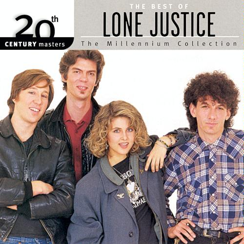 Lone Justice - 20th Century Masters: The Millennium Collection: The Best Of Lone Justice (2003)
