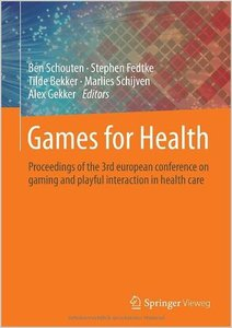 Games for Health: Proceedings of the 3rd european conference on gaming and playful interaction in health care (repost)