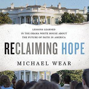 Reclaiming Hope: Lessons Learned in the Obama White House About the Future of Faith in America [Audiobook]
