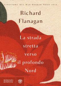Richard Flanagan - La strada stretta verso il profondo nord (repost)