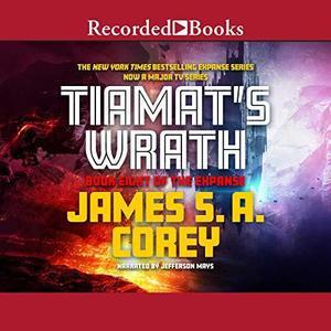 James S.A. Corey - Tiamat's Wrath (The Expanse 08) [Audiobook]