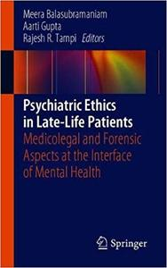 Psychiatric Ethics in Late-Life Patients: Medicolegal and Forensic Aspects at the Interface of Mental Health