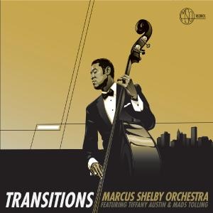 Marcus Shelby Orchestra - Transitions (2019)