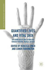 Quantified Lives and Vital Data: Exploring Health and Technology through Personal Medical Devices