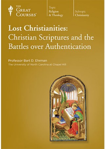 TTC Video - Lost Christianities - Christian Scriptures and the Battles over Authentication