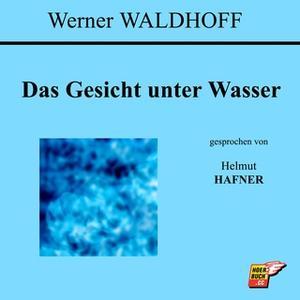 «Das Gesicht unter Wasser» by Werner Waldhoff