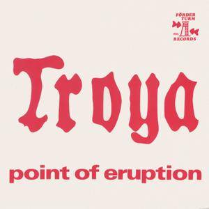 Troya - Point Of Eruption (1976) Very Good Records/VGR 02-001 - DE Pressing - LP/ FLAC In 24bit/96kHz