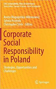 Corporate Social Responsibility in Poland: Strategies, Opportunities and Challenges