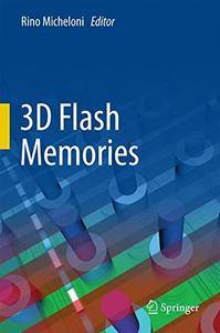 3D Flash Memories [Repost]