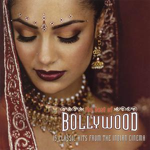 VA - The Best Of Bollywood: 15 Classic Tracks From The Indian Cinema (2003) {Hip-O/Universal International Music/UMG Recordings
