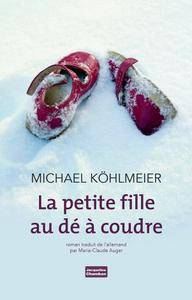 Michael Köhlmeier - La petite fille au dé à coudre