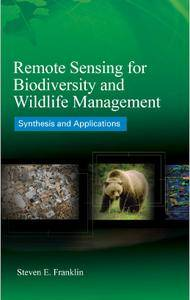 Remote Sensing for Biodiversity and Wildlife Management: Synthesis and Applications [Repost]