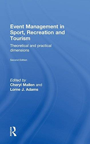 Event Management in Sport, Recreation and Tourism: Theoretical and Practical Dimensions(Repost)