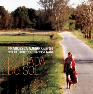 Francesca Ajmar Quartet - Estrada do Sol (feat. Hector Costita Bisignani) (2019)