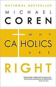 Why Catholics Are Right (Repost)
