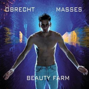 Beauty Farm - Obrecht: Masses (2019)