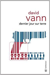 Dernier jour sur terre - David Vann