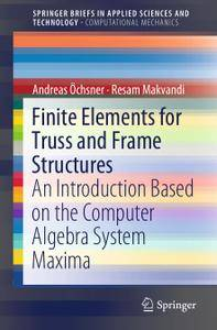 Finite Elements for Truss and Frame Structures: An Introduction Based on the Computer Algebra System Maxima