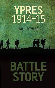 Battle Story: Ypres 1914-15 (Repost)