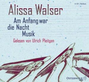 Alissa Walser - Am Anfang war die Nacht Musik