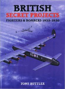 British Secret Projects: Fighters & Bombers 1935-1950