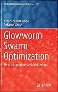 Glowworm Swarm Optimization: Theory, Algorithms, and Applications (Studies in Computational Intelligence)