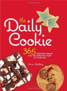 The Daily Cookie: 365 Tempting Treats for the Sweetest Year of Your Life [Repost]