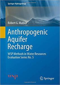 Anthropogenic Aquifer Recharge: WSP Methods in Water Resources Evaluation Series No. 5