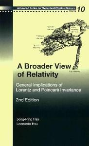 Broader View of Relativity, A: General Implications of Lorentz and Poincare Invariance
