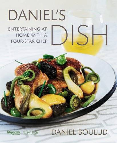 Daniel's Dish: Entertaining at Home With a Four-Star Chef (repost)