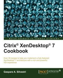Citrix® XenDesktop® 7 Cookbook (repost)