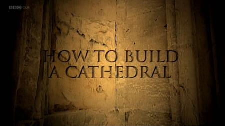BBC - How to Build a Cathedral (2008)