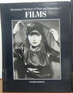 International Dictionary of Films and Filmmakers. Volume 1. Films