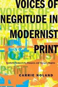 Voices of Negritude in Modernist Print: Aesthetic Subjectivity, Diaspora, and the Lyric Regime (repost)