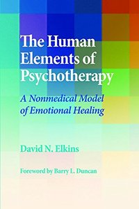 The Human Elements of Psychotherapy: A Nonmedical Model of Emotional Healing