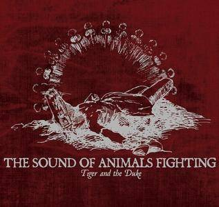 The Sound of Animals Fighting - Tiger and the Duke (2005) (2007 Reissue)