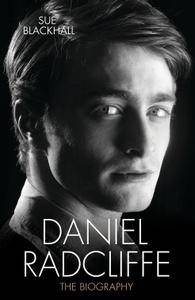 Daniel Radcliffe - The Biography