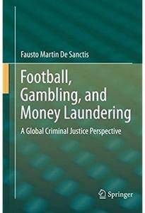 Football, Gambling, and Money Laundering: A Global Criminal Justice Perspective [Repost]