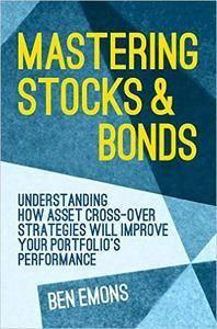 Mastering Stocks and Bonds (repost)
