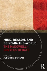 Mind, Reason, and Being-in-the-World: The McDowell-Dreyfus Debate (repost)
