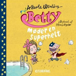 «Betty 8 - Betty møder en superhelt - Lyt&læs» by Alberte Winding,Rasmus Bregnhøi