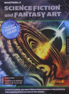 Masters of Science Fiction and Fantasy Art: A Collection of the Most Inspiring Science Fiction, Fantasy, and Gaming Illustrator