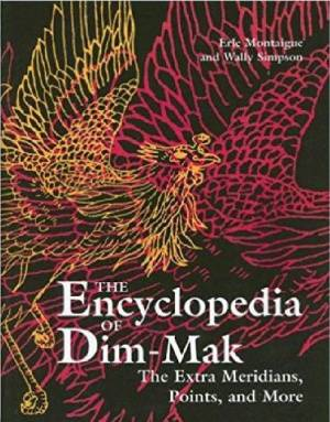 The Encyclopedia of Dim Mak. The Extra Meridians, Points, And More