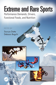 Extreme and Rare Sports : Performance Demands, Drivers, Functional Foods, and Nutrition