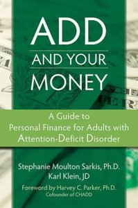 ADD and Your Money: A Guide to Personal Finance for Adults With Attention Deficit Disorder (repost)