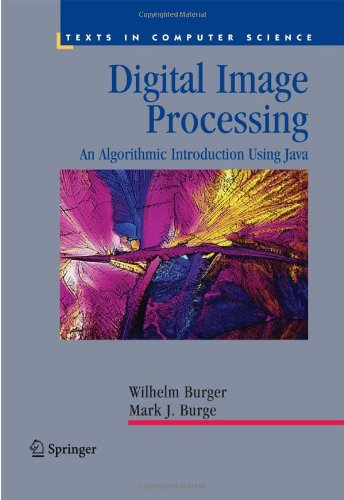 Digital Image Processing: An Algorithmic Introduction using Java (Repost)