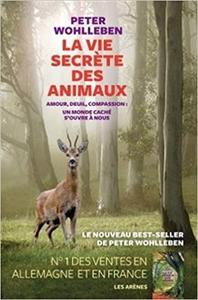La Vie secrète des animaux - Peter Wohlleben