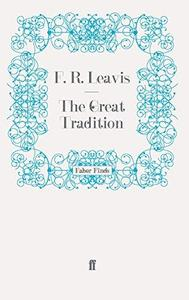 The Great Tradition: George Eliot, Henry James, Joseph Conrad