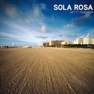 Sola Rosa - Get It Together (2009)