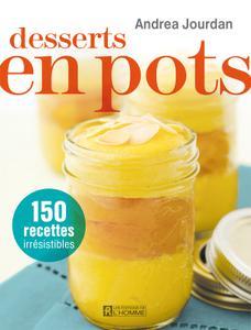 """Andrea Jourdan, """"Desserts en pots: 150 recettes irrésistibles"""""""